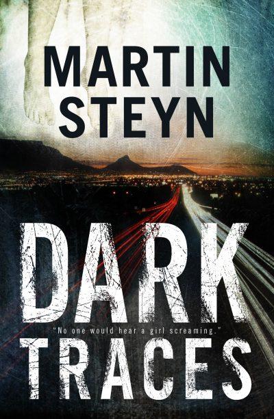 Excerpt From Martin Steyn's Novel <i>Dark Traces</i>